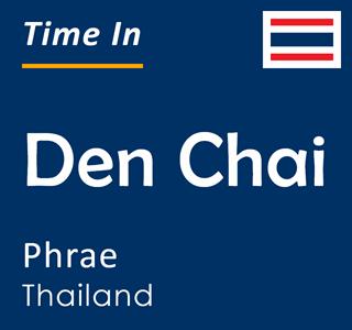 Current time in Den Chai, Phrae, Thailand