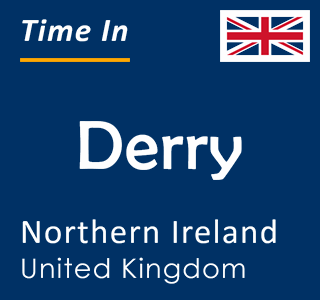 Current time in Derry, Northern Ireland, United Kingdom