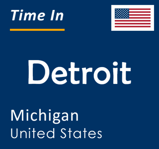 Current time in Detroit, Michigan, United States
