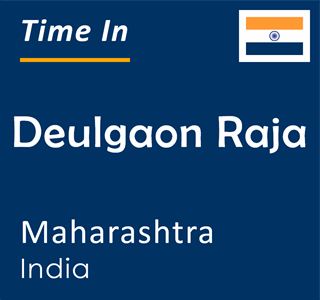 Current time in Deulgaon Raja, Maharashtra, India