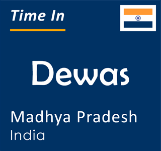 Current time in Dewas, Madhya Pradesh, India