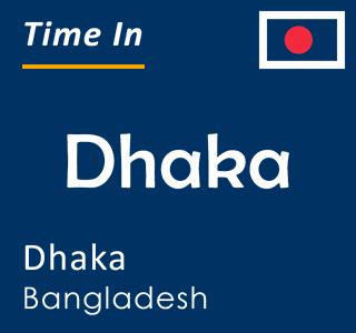 Current time in Dhaka, Dhaka, Bangladesh