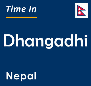 Current time in Dhangadhi, Nepal