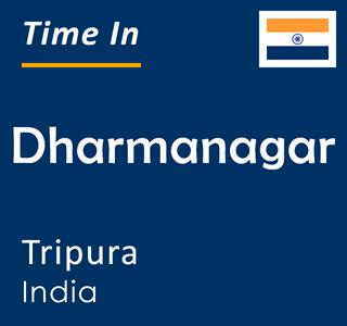 Current time in Dharmanagar, Tripura, India