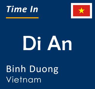Current time in Di An, Binh Duong, Vietnam