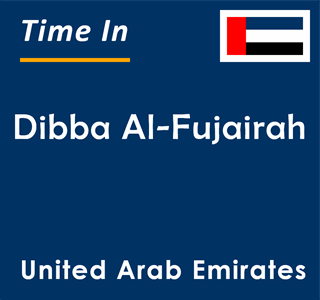 Current time in Dibba Al-Fujairah, United Arab Emirates
