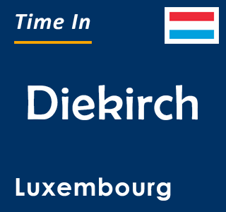 Current time in Diekirch, Luxembourg