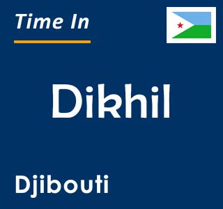 Current time in Dikhil, Djibouti