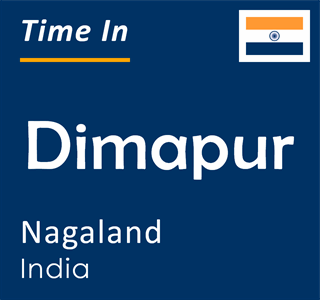 Current time in Dimapur, Nagaland, India