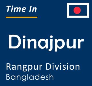 Current time in Dinajpur, Rangpur Division, Bangladesh