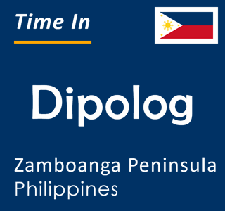 Current time in Dipolog, Zamboanga Peninsula, Philippines
