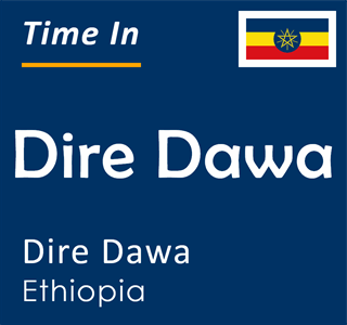 Current time in Dire Dawa, Dire Dawa, Ethiopia