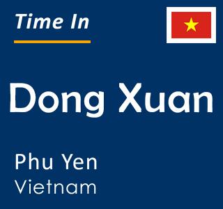 Current time in Dong Xuan, Phu Yen, Vietnam