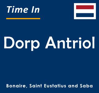 Current time in Dorp Antriol, Bonaire, Saint Eustatius and Saba