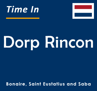Current time in Dorp Rincon, Bonaire, Saint Eustatius and Saba