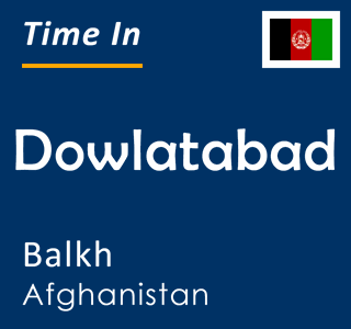 Current time in Dowlatabad, Balkh, Afghanistan