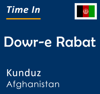 Current time in Dowr-e Rabat, Kunduz, Afghanistan