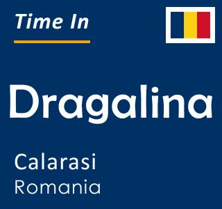 Current time in Dragalina, Calarasi, Romania