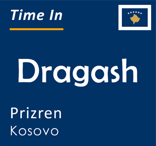 Current time in Dragash, Prizren, Kosovo