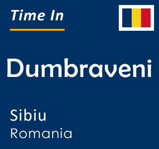 Current time in Dumbraveni, Sibiu, Romania