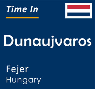Current time in Dunaujvaros, Fejer, Hungary