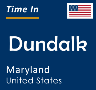 Current time in Dundalk, Maryland, United States