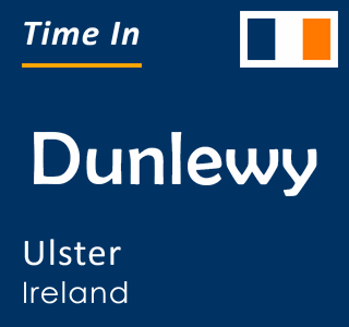 Current time in Dunlewy, Ulster, Ireland