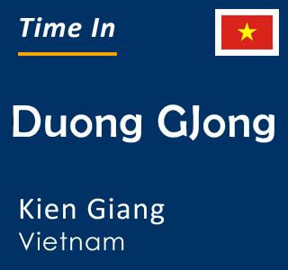 Current time in Duong GJong, Kien Giang, Vietnam
