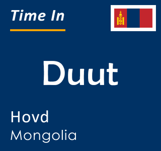 Current time in Duut, Hovd, Mongolia