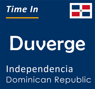 Current time in Duverge, Independencia, Dominican Republic