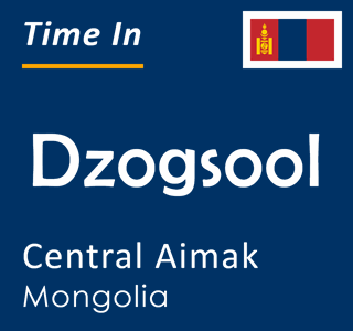Current time in Dzogsool, Central Aimak, Mongolia