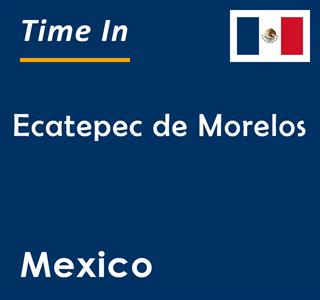 Current time in Ecatepec de Morelos, Mexico