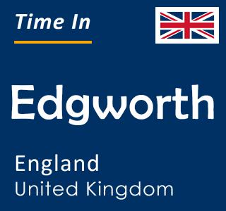 Current time in Edgworth, England, United Kingdom