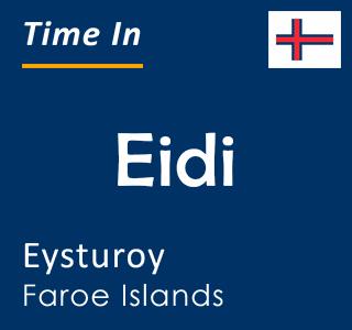 Current time in Eidi, Eysturoy, Faroe Islands