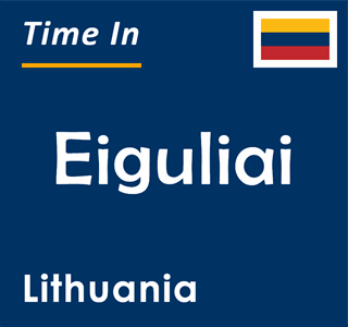Current time in Eiguliai, Lithuania