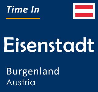 Current time in Eisenstadt, Burgenland, Austria