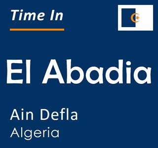 Current time in El Abadia, Ain Defla, Algeria