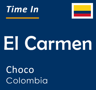 Current time in El Carmen, Choco, Colombia