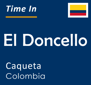 Current time in El Doncello, Caqueta, Colombia