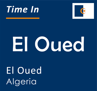 Current time in El Oued, El Oued, Algeria