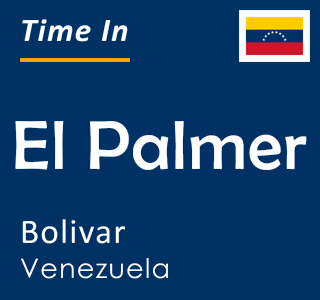 Current time in El Palmer, Bolivar, Venezuela