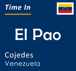 Current time in El Pao, Cojedes, Venezuela