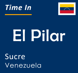 Current time in El Pilar, Sucre, Venezuela