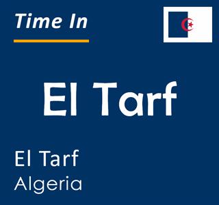 Current time in El Tarf, El Tarf, Algeria