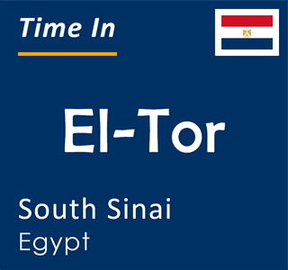 Current time in El-Tor, South Sinai, Egypt