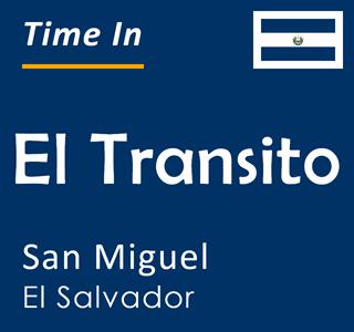 Current time in El Transito, San Miguel, El Salvador