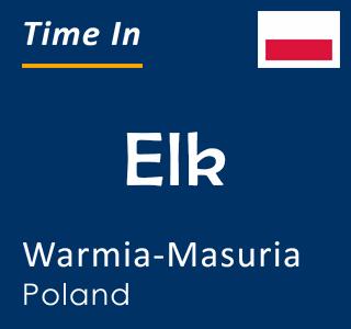 Current time in Elk, Warmia-Masuria, Poland