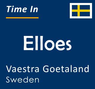 Current time in Elloes, Vaestra Goetaland, Sweden