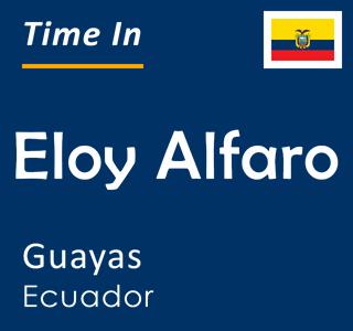 Current time in Eloy Alfaro, Guayas, Ecuador