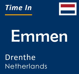 Current time in Emmen, Drenthe, Netherlands